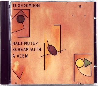 HALF-MUTE / SCREAM WITH A VIEW (1979-1980)